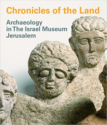 Israel archaeology - chronicles of the land archaeology in the israel museum