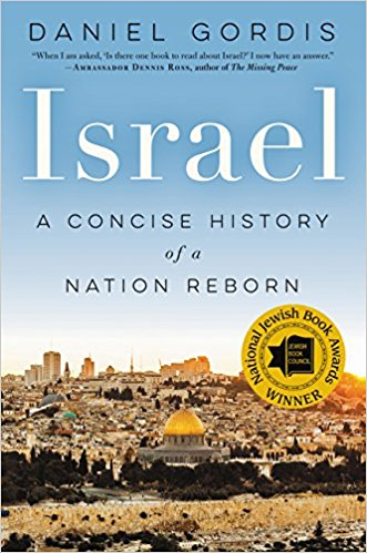 Daniel Gordis's book Israel A Concise History of a Nation Reborn